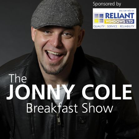 The Jonny Cole Breakfast Show sponsored by Reliant Windows